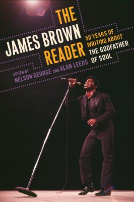 The James Brown Reader By George, Nelson (EDT)/ Leeds, Alan (EDT)