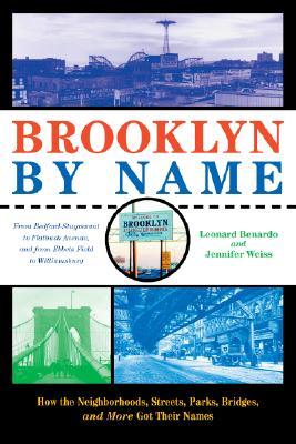 Brooklyn by Name By Benardo, Leonard/ Weiss, Jennifer