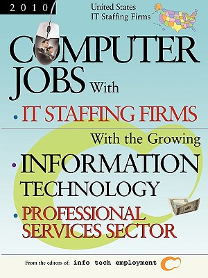 Info Tech Employment Computer Jobs with the Growing Information Technology Professional Services Sector: United States IT Staffing Firms (2008 Editio at Sears.com